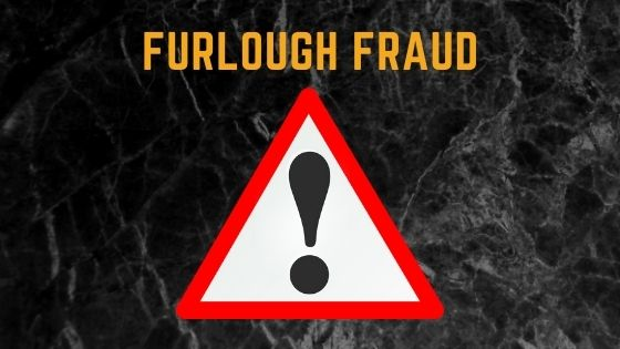 Furlough fraud – make corrections or face fines!
